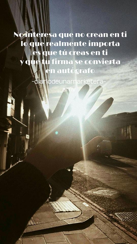 Cree en ti y tu firma será el autógrafo. Diario de una Marketera (Alexandra Montoya Vega)