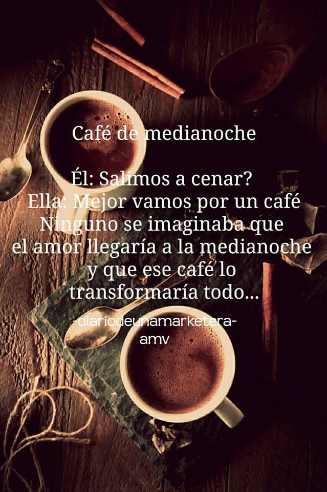 cafe de medianoche (diario de una marketera, alexandra montoya vega)